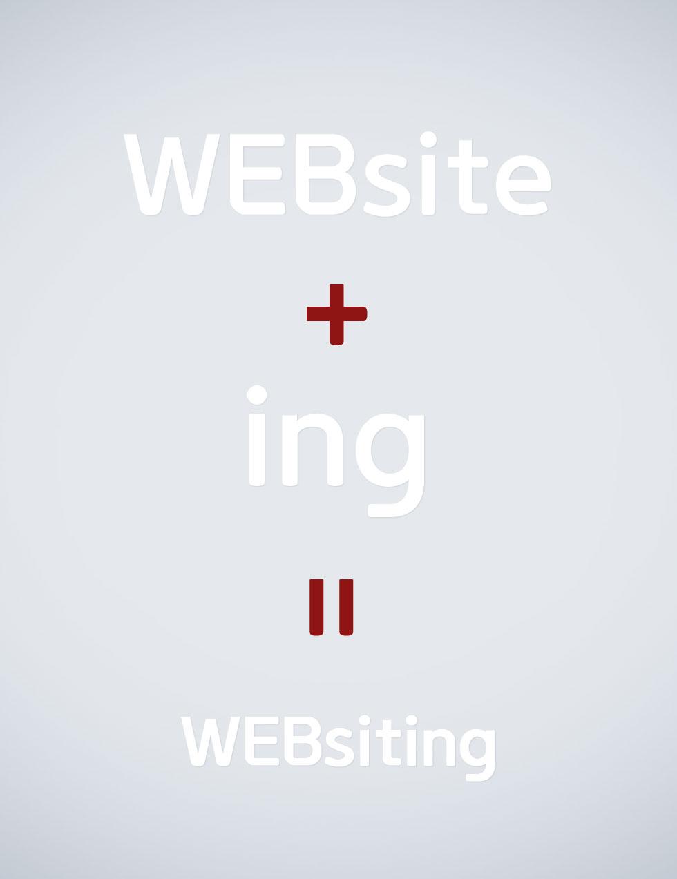 Website+ing=WEBsiting